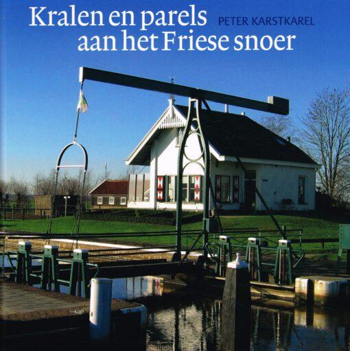 Kralen en parels aan het Friese snoer - 9789033004964 - Peter Karstkarel