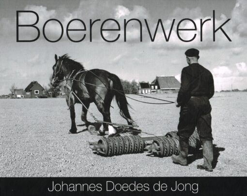 Boerenwerk - 9789033008672 - Johannes Doedes de Jong