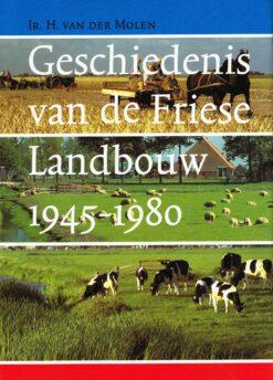 Geschiedenis van de Friese landbouw 1945-1980 - 9789033013331 - Heine van der Molen