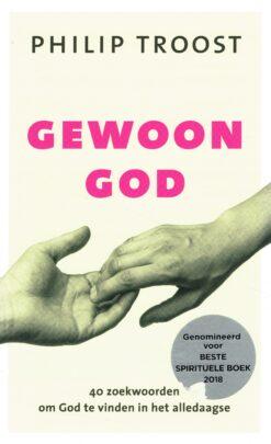 Gewoon God - 9789043528009 - Philip Troost