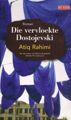 Die vervloekte Dostojevski - 9789044520415 - Atiq Rahimi