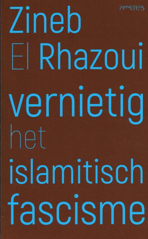 Vernietig het Islamitisch fascisme - 9789044638004 - Zineb El Rhazoui