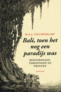 Bali, toen het nog een paradijs was - 9789068829914 - W.O.J. Nieuwenkamp