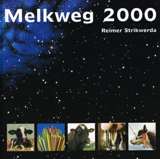 Melkweg 2000 - 9789080137523 - Reimer Strikwerda