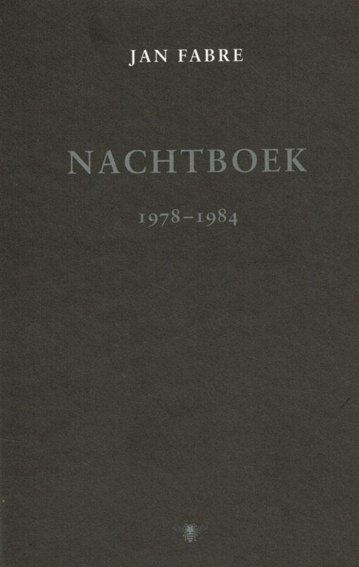 Nachtboek 1978-1984 - 9789085422808 - Jan Fabre