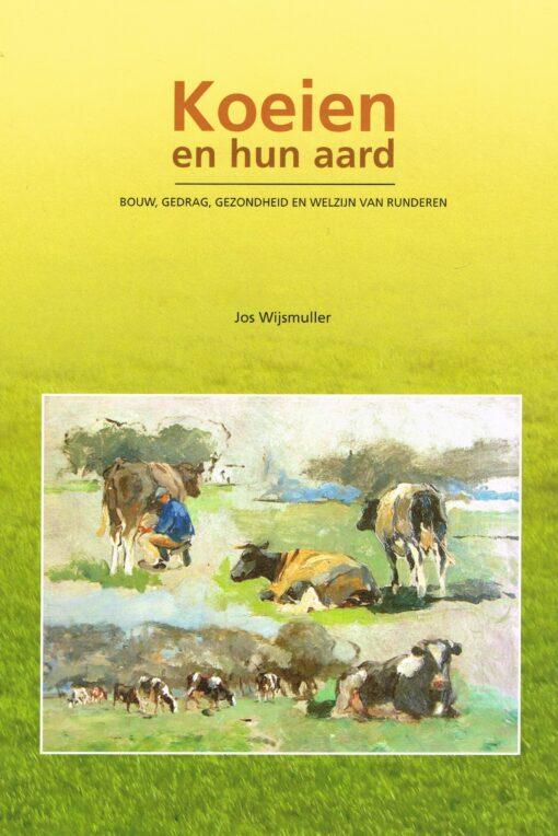Koeien en hun aard - 9789090225333 - Jos Wijsmuller
