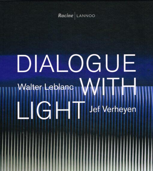 Dialogue With Light - 9782873869922 - Walter LeBlanc