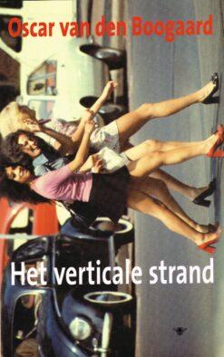 Het verticale strand - 9789023416241 - Oscar van den Boogaard