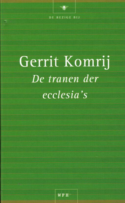 De tranen der ecclesia's - 9789023439349 - Gerrit Komrij