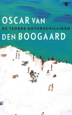 De tedere onverschilligen - 9789023473787 - Oscar van den Boogaard