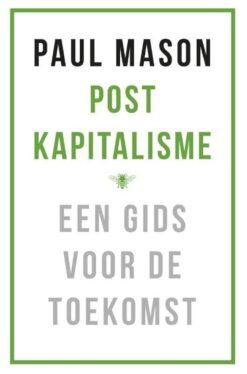 Postkapitalisme - 9789023494317 - Paul Mason
