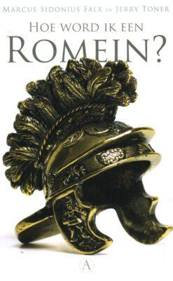 Hoe word ik een Romein? - 9789025306793 - Marcus Sidonius Falx