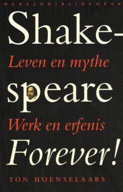 Shakespeare Forever! - 9789028426641 - Ton Hoenselaars