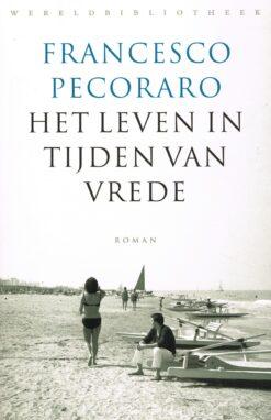 Het leven in tijden van vrede - 9789028426986 - Francesco Pecoraro