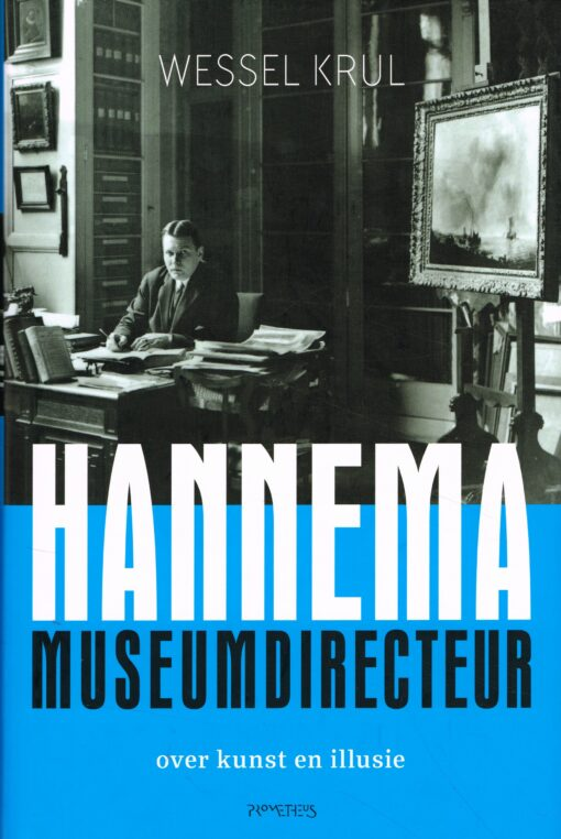 Hannema, museumdirecteur - 9789044639155 - Wessel Krul