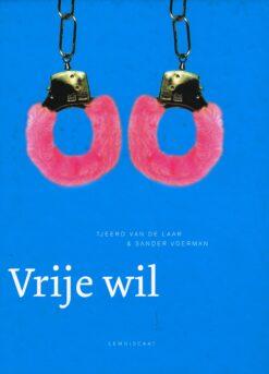Vrije wil - 9789047703303 - Tjeerd van de Laar