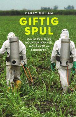 Giftig spul - 9789047710295 - Carey Gillam