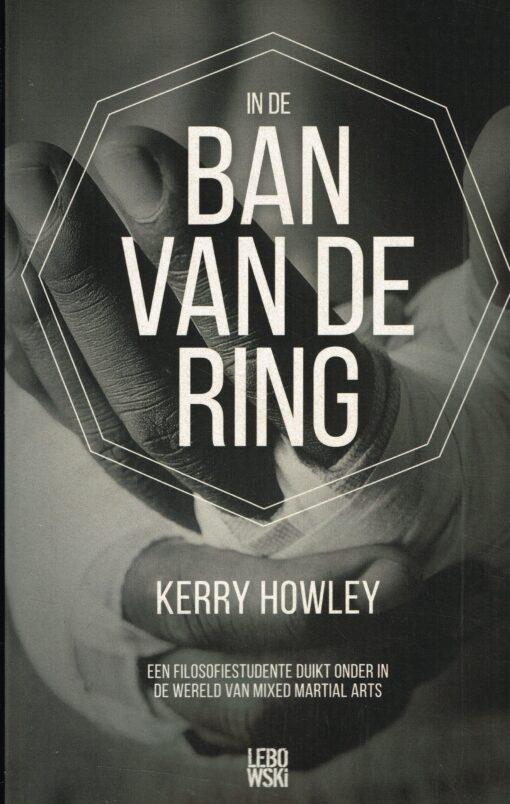 In de ban van de ring - 9789048826445 - Kerry Howley