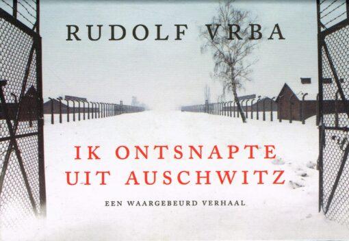 Ik ontsnapte uit Auschwitz - 9789049804862 - Rudolf Vrba