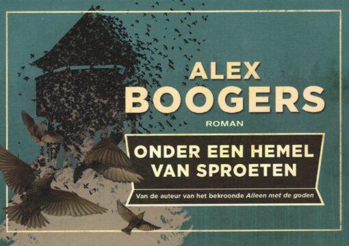 Onder een hemel van sproeten - 9789049805906 - Alex Boogers