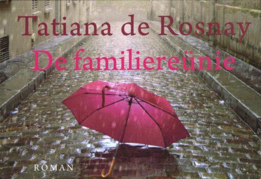 De familiereünie - 9789049806965 - Tatiana de Rosnay