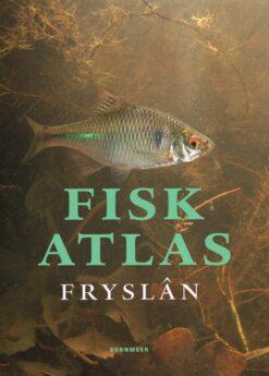 Fiskatlas Fryslân - 9789056153465 - John Melis