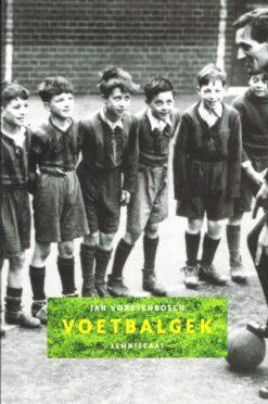 Voetbalgek - 9789056378523 - Jan Vorstenbosch
