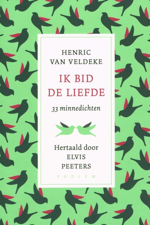 Ik bid de liefde - 9789057598074 - Henric van Veldeke