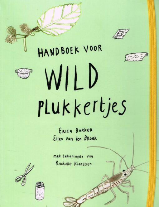 Handboek voor Wildplukkertjes - 9789059565876 - Erica Bakker
