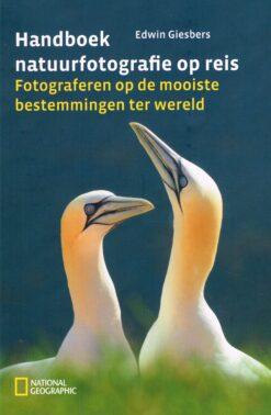 Handboek natuurfotografie op reis - 9789059566576 - Edwin Giesbers