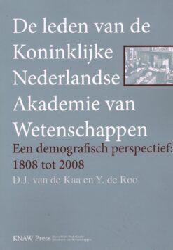 De leden van de Koninklijke Nederlandse Akademie van Wetenschappen - 9789069845524 - D.J. van de Kaa