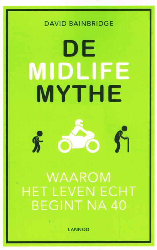 De midlife mythe - 9789401409971 - David Bainbridge