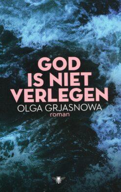 God is niet verlegen - 9789403102900 - Olga Grjasnowa