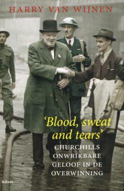 'Blood, sweat and tears' - 9789460036064 - Harry van Wijnen