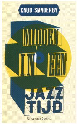 Midden in een Jazztijd - 9789492068101 - Knud Sønderby